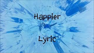 Happier Lyrics (Ed Sheeran)