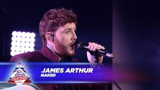 James Arthur   'Naked' (Live At Capital's Jingle Bell Ball 2017)