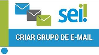 15) Criando grupos de e-mail no SEI