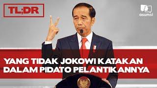 TL;DR: Yang Tidak Jokowi Katakan dalam Pidato Pelantikannya