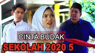 CINTA BUDAK SEKOLAH 2020 EPISOD 5