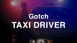 Gotch『TaxiDriver』MusicVideo