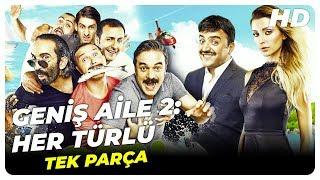 Geniş Aile 2: Her Türlü | Türk Komedi Filmi Tek Parça (HD)
