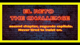 THE CHALLENGE SECOND CHAPTER / EL RETO SEGUNDO CAPITULO. SPEAKING WITHOUT COMPLEXES!!!.