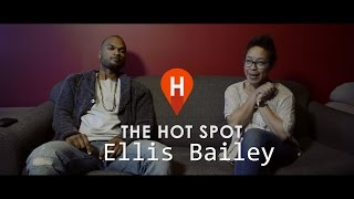 Ellis Bailey Interview - The Hot Spot