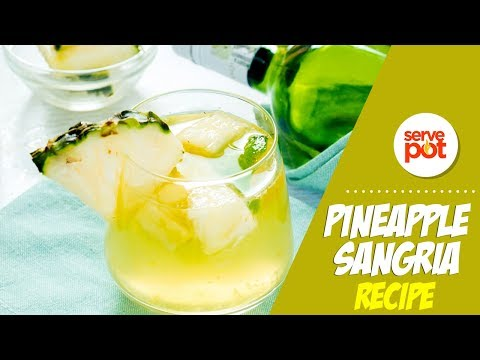 Learn How To Make Pineapple Sangria At Home