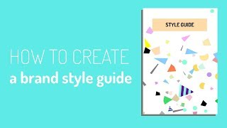 My Step-by-Step Guide to Developing Your Brand Style Guide