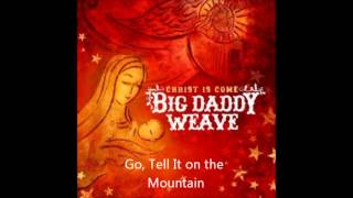 Big Daddy Weave - Go, Tell It on the Mountain