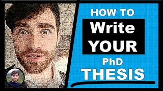 How to WRITE your PhD THESIS - PhD Advice