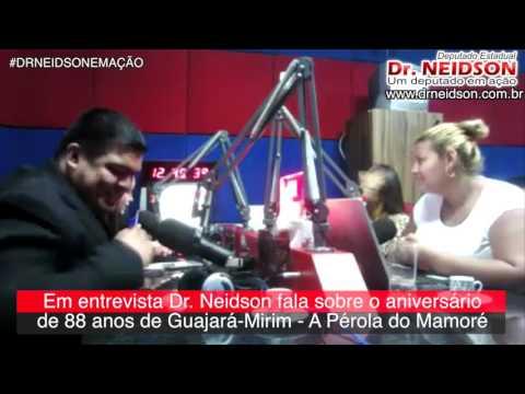 EM ENTREVISTA A RÁDIO DEPUTADO DR. NEIDSON PARABENIZA A CIDADE DE GUAJARÁ-MIRIM PELOS SEUS 88 ANOS