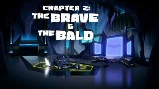 DC COMICS & IMAGINEXT PRESENT: Chapter 2: The Brave & The Bald