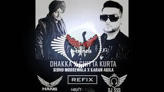 Dhakka X Chitta Kurta  Remix (Dj Hans X Dj SSS) Sidhu MooseWala Vs Karan Aujla  Jassi Bhullar