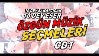ÖZGÜN MÜZİK SEÇMELERİ (10 Dev Eser) - CD1