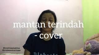 Mantan Terindah -pradelasalsabilaa (cover)