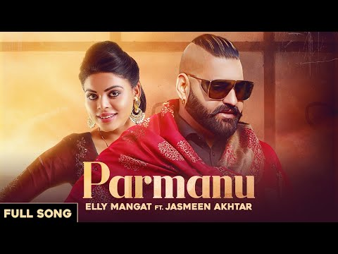 Lyrics Parmanu Elly Mangat Jasmeen Akhtar New Famous Punjabi Song