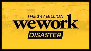 WeWork - The $47 Billion Disaster