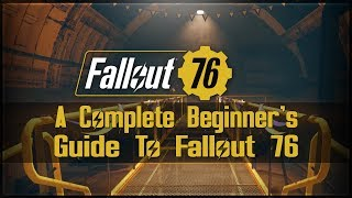 A Complete Beginner's Guide To Fallout 76