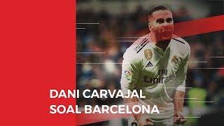 Pemain Real Madrid, Dani Carvajal Senang Jika Barcelona Tidak Lolos Fase Gugur Liga Champions