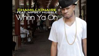 Chamillionaire feat. Nipsey Hussle - When ya on (Dirty) [HQ/2011]