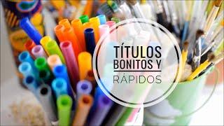 TÍTULOS RÁPIDOS Y BONITOS Pt.1 / Karlasnotes