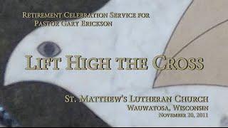 Lift High The Cross - St. Matthew's Lutheran Church