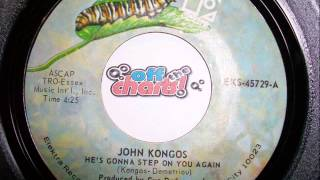 John Kongos - He's Gonna Step On You Again ■ 45 RPM 1971 ■ OffTheCharts365