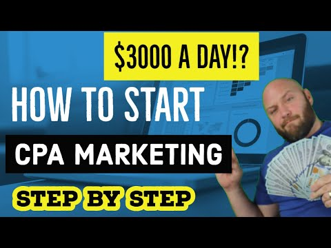 $3000 a Day!  How to Start CPA Marketing for Beginners