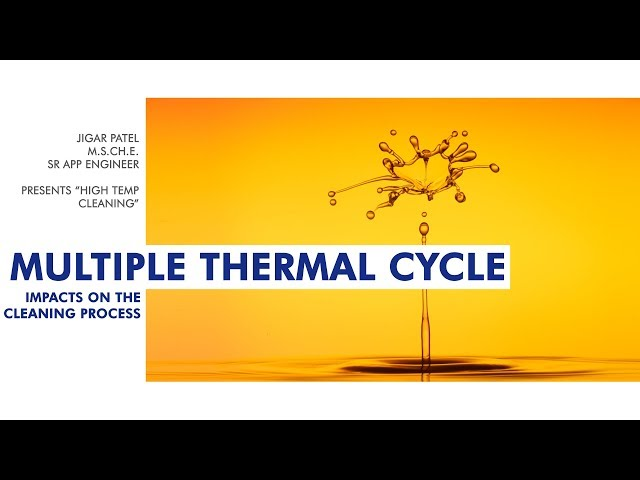 The Impact of Multiple Thermal Cycle on the Cleaning Process