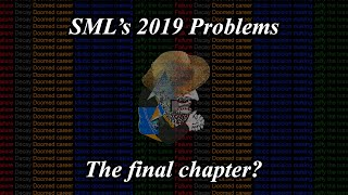 SML's 2019 Problems