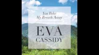 Eva Cassidy - You Take My Breath Away