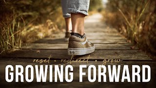 Growing Forward