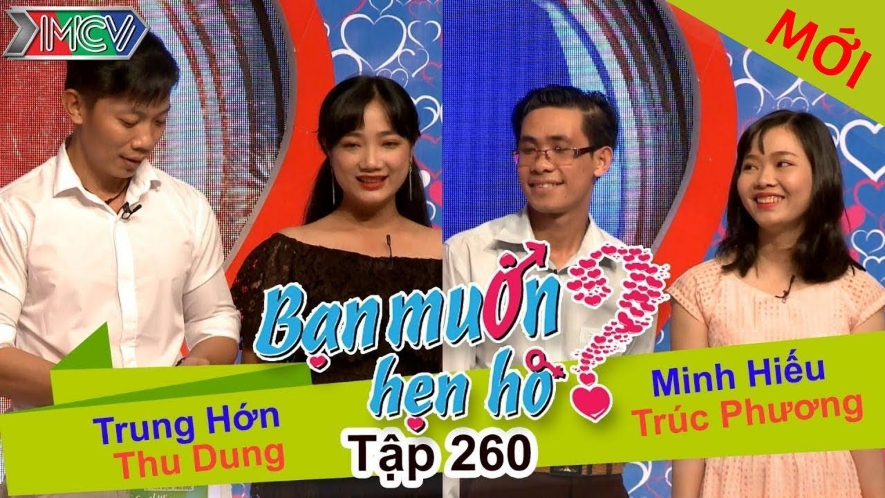 BẠN MUỐN HẸN HÒ   Tập 260 - FULL   Trung Hớn - Thu Dung   Minh Hiếu - Trúc Phương   090417