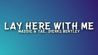 Maddie & Tae, Dierks Bentley - Lay Here With Me (Lyrics)