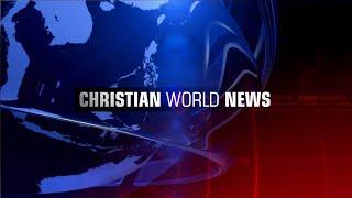 Christian World News - Protests Rock Cuba - July 16, 2021