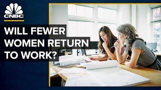 Will Women Return To The Workforce?