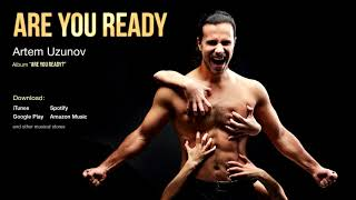 Artem Uzunov - Are You Ready