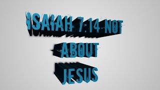ISAIAH 7:14 IS NOT JESUS!!!! IT'S MAHERSHALALHASHBAZ ■ Scripture Meditation