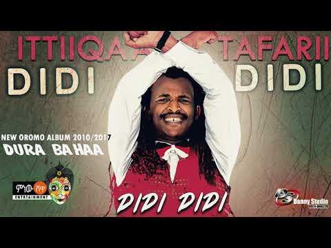 Ittiiqaa Tafarii – Didi Didi – New Oromo Music 2017(Official Video)