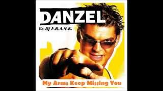 Danzel Vs Dj F.R.A.N.K - My Arms Keep Missing You (Remix) 2006