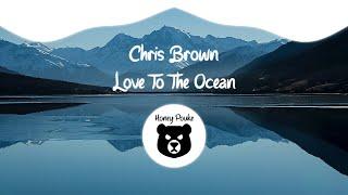 Chris Brown - Love To The Ocean