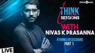 #ThinkLiveSessions ????️???? with Nivas K Prasanna (Part 1) | #StayHome