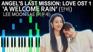 Angel's Last Mission : Love OST 1 -  A Welcome Rain - Lee Moon Sae (이문세) 단비 Piano Cover 단, 하나의 사랑 V2