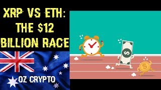 XRP v ETH: The $12 Billion Race