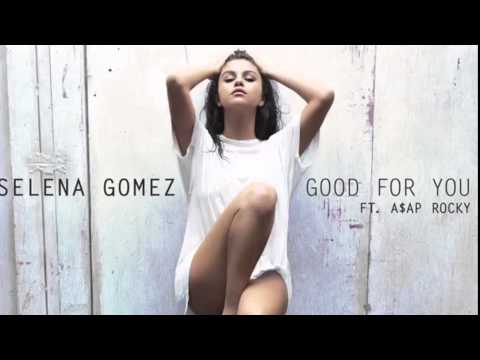 Selena Gomez - Good For You (Without The Rap)
