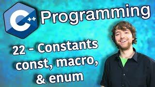 C++ Programming Tutorial 22 - Constants const, macro, and enum