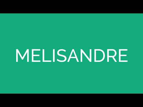 How To Pronounce Melisandre