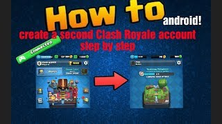 ANDROID!!!!!!How to create a second Clash Royale account step by step