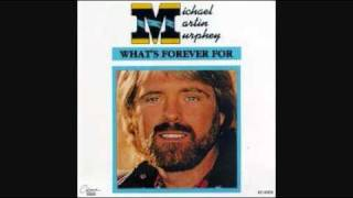 MICHAEL MARTIN MURPHEY - WHAT'S FOREVER FOR 1982