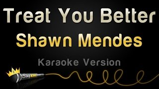 Shawn Mendes   Treat You Better (Karaoke Version)