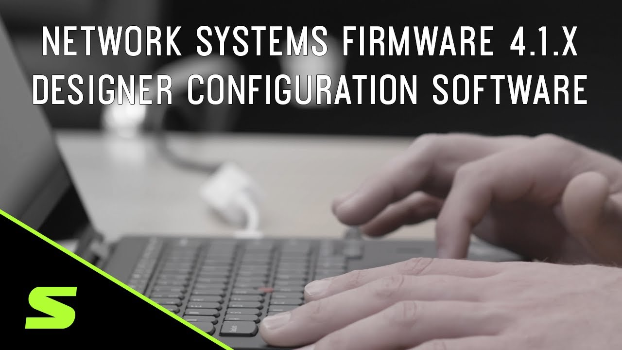 Network Systems Firmware 4.1.x – Designer Configuration